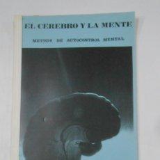 Libros de segunda mano: EL CEREBRO Y LA MENTE. METODO DE AUTOCONTROL MENTAL. TDK97. Lote 120551175