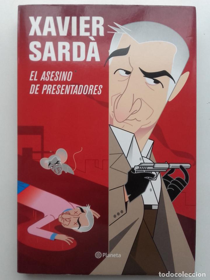 EL ASESINO DE PRESENTADORES - XARDÀ, JAVIER - ED. PLANETA - 2011 (Libros de Segunda Mano (posteriores a 1936) - Literatura - Otros)