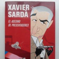 Libros de segunda mano: EL ASESINO DE PRESENTADORES - XARDÀ, JAVIER - ED. PLANETA - 2011. Lote 120578427