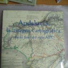Libros de segunda mano: PRECINTADO ANDALUCÍA, LA IMAGEN CARTOGRÁFICA HASTA FINES DEL SIGLO XIX. Lote 120581743