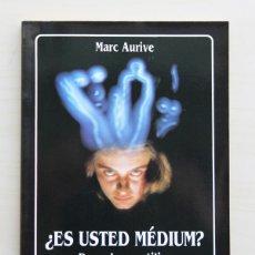 "Livres d'occasion: ¿ES USTED MEDIUM?. DESCUBRA Y UTILICE SUS PODERES SECRETOS - ""AURIVE, MARC"". Lote 120181720"