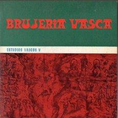 Libros de segunda mano: JULIO CARO BAROJA : BRUJERÍA VASCA (TXERTOA, 1980). Lote 120611819