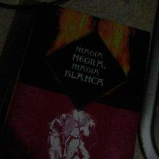 Libros de segunda mano: ARAUJO, MIRIAM - MAGIA NEGRA, MAGIA BLANCA (DIPEL, 2004). Lote 120611979