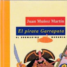 Libros de segunda mano: EL PIRATA GARRAPATA - JUAN MUÑOZ MARTIN - SM EDITORIAL 1993 / ILUSTRADO. Lote 120660463
