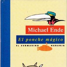 Libros de segunda mano: MICHAEL ENDE - EL PONCHE MÁGICO - SM EDITORIAL 1993 / ILUSTRADO. Lote 120660759