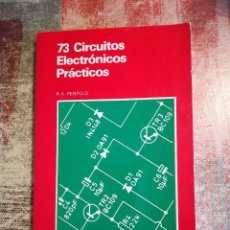 Libros de segunda mano: 73 CIRCUITOS ELECTRÓNICOS PRÁCTICOS - R.A. PENFOLD - MONOGRAFÍAS CEAC DE ELECTRÓNICA - 1984. Lote 120666735