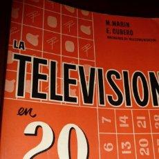 Libros de segunda mano: LA TELEVISION EN 20 LECCIONES.1960, M.MARIN-E.CUBERO.RUSTICA 235 PP 90130. Lote 120667827