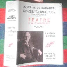 Libros de segunda mano: JOSEP M. DE SAGARRA OBRES COMPLETES TRAD TEATRE W SHAKESPEARE 1 1986 1A SELECTA BIBLIOTECA PERENNE. Lote 120667847
