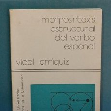 Libros de segunda mano: MORFOSINTAXIS ESTRUCTURAL DEL VERBO ESPAÑOL. VIDAL LAMIQUIZ. Lote 120676755