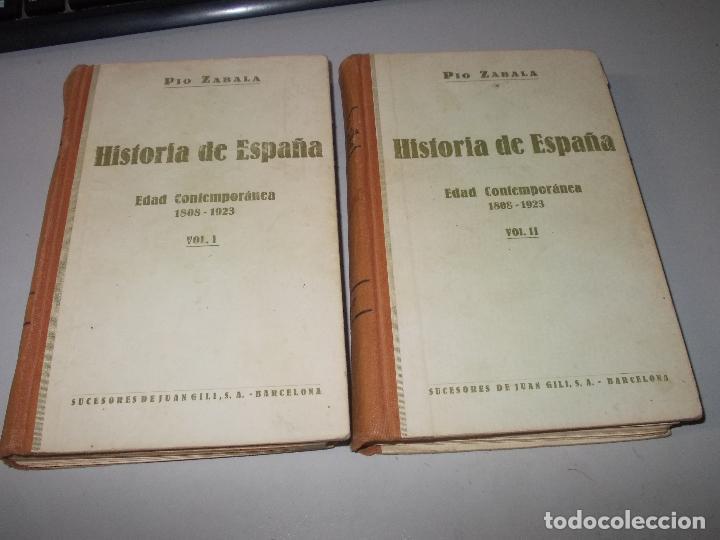HISTORIA DE ESPAÑA, EDAD CONTEMPORÁNEA, 1808-1923, PÍO ZABALA, DOS TOMOS. SUC. JUAN GILI 1.930 (Libros de Segunda Mano - Historia - Otros)
