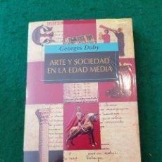 Libros de segunda mano: ARTE Y SOCIEDAD EN LA EDAD MEDIA - GEORGES DUBY. Lote 120681123