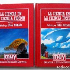 Libros de segunda mano: LA CIENCIA EN LA CIENCIA FICCIÓN. EDITADO POR PETER NICHOLLS. 2 TOMOS. Lote 120691179