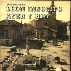 Libros de segunda mano: VISTORIANO CRÉMER : LEÓN INSÓLITO AYER Y HOY (EVEREST, 1980) SIMIL PIEL CON ESTUCHE. Lote 120706139