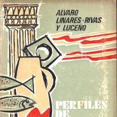 Libros de segunda mano: ÁLVARO LINARES RIVAS Y LUCEÑO : PERFILES DE LEÓN (1975) . Lote 120706215