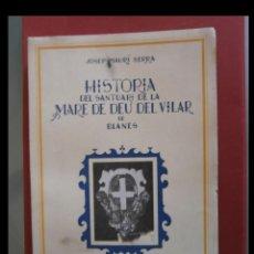 Libros de segunda mano: HISTORIA DEL SANTUARI DE LA MARE DE DEU DEL VILAR DE BLANES. JOSEP MAURI SERRA. Lote 120723807