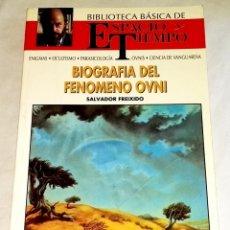 Libros de segunda mano: BIOGRAFÍA DEL FENÓMENO OVNI; SALVADOR FREIXIDO - ESPACIO Y TIEMPO 1992. Lote 120726787