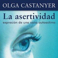 Libros de segunda mano: LA ASERTIVIDAD, EXPRESIÓN DE UNA SANA AUTOESTIMA-OLGA CASTANYER. Lote 120764291