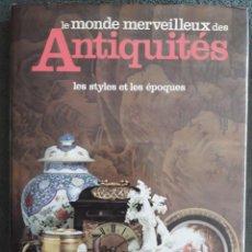 Libros de segunda mano: LE MONDE MERVEILLEUX DES ANTIQUITÉS, LES STYLES ET LES ÉPOQUES / ANTHONY LIVESEY / EDI. PRINCESSE / . Lote 120812635