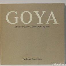 Libros de segunda mano: GOYA.CAPRICHOS,DESASTRES,TAUROMAQUIA,DISPARATES.FUNDACION,JUAN MARCH.1979. Lote 120827475