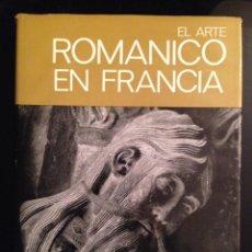 Libros de segunda mano: EL ARTE ROMANICO EN FRANCIA. ILUSTRADO POR JEAN ROUBIER. 1ª EDICIÓN 1969. Lote 120828999