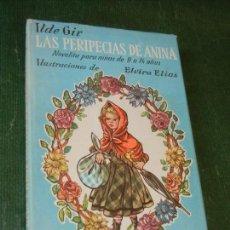 Libros de segunda mano: LAS PERIPECIAS DE ANINA, DE ILDE GIR - ILUSTR ELVIRA ELIAS 1953. Lote 120835715