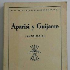 Libros de segunda mano: APARISI Y GUIJARRO (ANTOLOGÍA) 1940. Lote 120891684