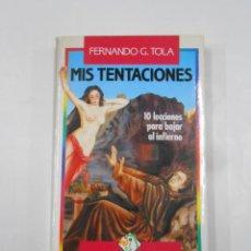 Libros de segunda mano: MIS TENTACIONES. - GARCIA TOLA FERNANDO. EL PAPAGAYO. EDICIONES TEMAS DE HOY. TDK278. Lote 120896059