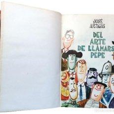 Libros de segunda mano: DEL ARTE DE LLAMARSE PEPE / JOSÉ ARTIGAS. MADRID : EDITORA NACIONAL, 1964. ENC. PRIVADA EN PIEL. Lote 120917143