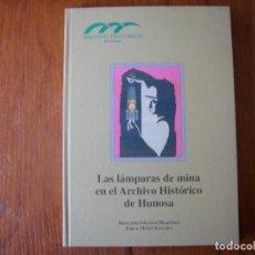 Libros de segunda mano: LIBRO LAMPARAS DE MINA EN EL ARCHIVO HISTÓRICO DE HUNOSA. Lote 120938251