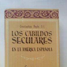 Libros de segunda mano: LOS CABILDOS SECULARES EN LA AMERICA ESPAÑOLA - CONSTANTINO BOYLE - SAPIENTIA, 1952. Lote 194758292