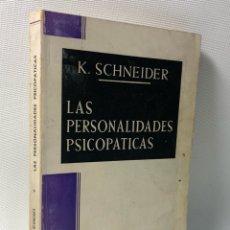 Libros de segunda mano: LAS PERSONALIDADES PSICOPATICAS ·· K. SCHNEIDER ·· PSICOLOGIA · PEDAGOGIA · FILOSOFIA ·. Lote 120957907