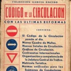 Libros de segunda mano: CÓDIGO DE LA CIRCULACIÓN - EDITORIAL GARCIA ENCISO MADRID 294 PÁGINAS AÑO 1967 FN42. Lote 120966807