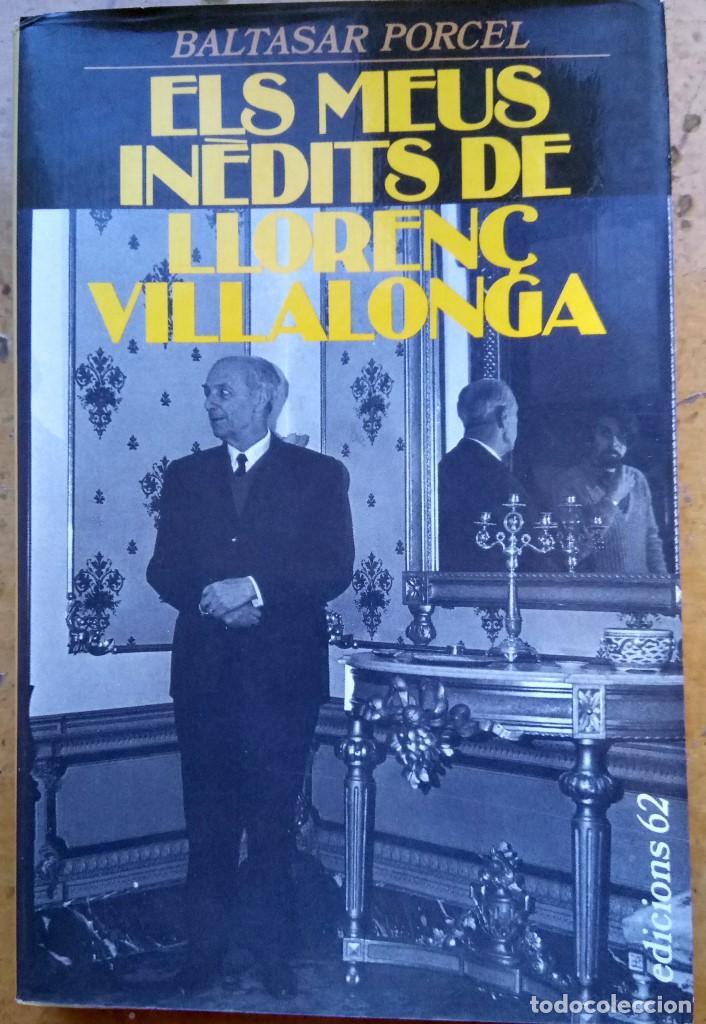 LIBRO DEL ESCRITOR DE MALLORCA BALTASAR PORCEL,FIRMADO Y DEDICADO,ELS MEUS INEDITS DE LLORENNÇ..1987 (Libros de Segunda Mano (posteriores a 1936) - Literatura - Otros)