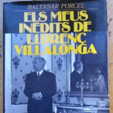 Libros de segunda mano: LIBRO DEL ESCRITOR DE MALLORCA BALTASAR PORCEL,FIRMADO Y DEDICADO,ELS MEUS INEDITS DE LLORENNÇ..1987. Lote 120987219