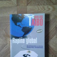 Libros de segunda mano: CARLOS TAIBO - RAPIÑA GLOBAL. Lote 121001359