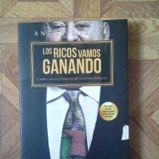 Libros de segunda mano: ANTÓN LOSADA - LOS RICOS VAMOS GANANDO. Lote 121001531