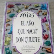 Libros de segunda mano: 1605 EL AÑO QUE NACIÓ DON QUIJOTE - ACV EDICIONES - 3º EDICIÓN 2005. Lote 121001671
