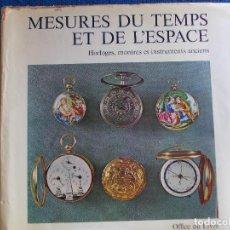 Libros de segunda mano: MESURES DU TEMPS ET DE LESPACE LIBRO DE RELOJES EN FRANCÉS. Lote 121006423
