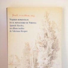 Libros de segunda mano: VIAJEROS ROMÁNTICOS EN EL MONASTERIO DE VERUELA - AA.VV - DIPUTACIÓN PROVINCIAL DE ZARAGOZA (1999). Lote 121032923