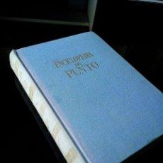 Libros de segunda mano: ENCICLOPEDIA DEL PUNTO. ENCICLOPEDIAS DE GASSO. ANGELES NADAL. 1966. Lote 121058927