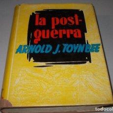 Libros de segunda mano: LA POST-GUERRA, ARNOLD J. TOYNBEE. EDITORIAL AHR 1ª ED. 1.956. Lote 121059163