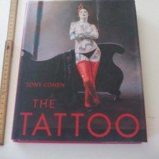 Libros de segunda mano: THE TATTOO. TONY COHEN. 1994. TATUAJES 1ª EDICIÓN. Lote 178867991