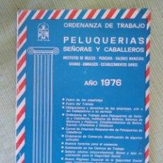 Libros de segunda mano: LIBRO ORDENANZA DE TRABAJO EN PELUQUERÍAS DE SEÑORAS Y CABALLEROS 1976. Lote 121078594