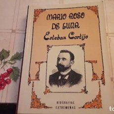 Libros de segunda mano: MARIO ROSO DE LUNA. ESTEBAN CORTIJO. BIOGRAFÍAS EXTREMEÑAS. 1992. Lote 121086919