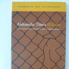 Libros de segunda mano: EL KAPO. TISMA. NARRATIVA DEL ACANTILADO.. Lote 121147371