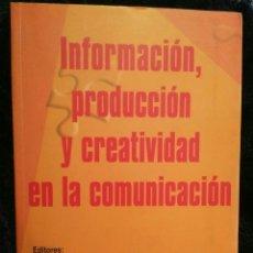Libros de segunda mano: INFORMACIÓN, PRODUCCIÓN Y CREATIVIDAD EN LA COMUNICACIÓN. UNIVERSIDAD COMPLUTENSE.. Lote 121183607