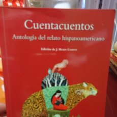 Libros de segunda mano: CUENTACUENTOS ANTOLOGÍA DEL RELATO HISPANOAMERICANO EDICIÓN DE J MORIS CAMPOS. Lote 171615399