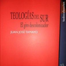 Libros de segunda mano: TEOLOGÍAS DEL SUR, EL GIRO DESCOLONIZADOR, JUAN JOSÉ TAMAYO, ED. TROTTA. Lote 121223423