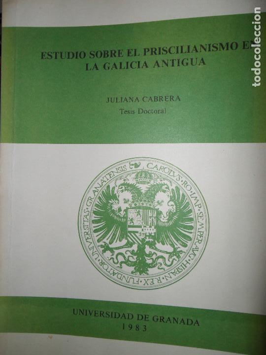ESTUDIO SOBRE EL PRISCILIANISMO EN LA GALICIA ANTIGUA, TESIS DOCTORAL, JULIANA CABRERA, GRANADA 1983 (Libros de Segunda Mano - Historia - Otros)