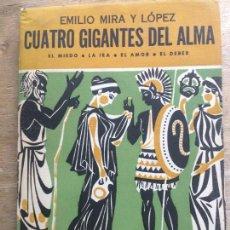 Libros de segunda mano: CUATRO GIGANTES DEL ALMA. MIEDO. IRA. AMOR. DEBER.EMILIO MIRA Y LOPEZ (PSICOLOGÍA NATURALEZA HUMANA). Lote 121229311
